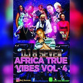 DJ'8'SEVEN-AFRICAN TRUE VIBEZ VOL...4
