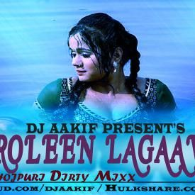 Boroleen Lagaavelu-Bhojpuri Dirty Mixx-DJ Aakif Remix