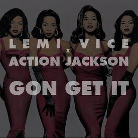 Never Gonna Get It (Lemi Vice & Action Jackson Remix)