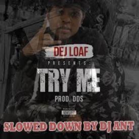 @DeJLoaf - TRY ME (SLOWED DOWN)