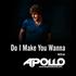 Do I Make You Wann (Apollo ReDrum)