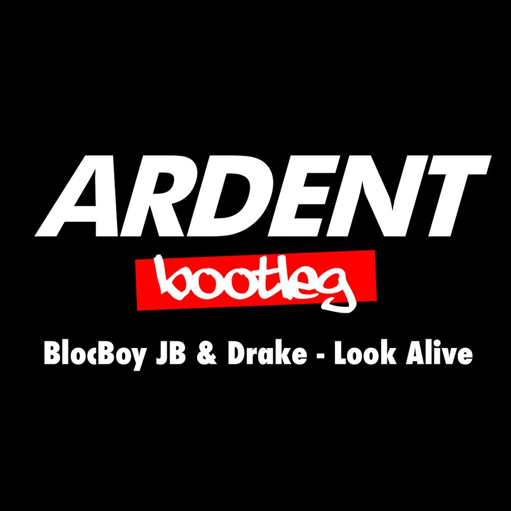 Look Alive Ardent Bootleg Ext By Drake Listen On Audiomack