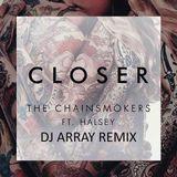 Ðj Array - Closer_ChainsmokerS Ft.Halsey (DJ ARRAY REMIX) Cover Art