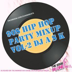 DJ A S K - 90'S HIP HOP PARTY MIXUP  VOL-2