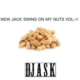 DJ A S K - NEW JACK SWING ON MY NUTS VOL-1 - DJ A S K Cover Art
