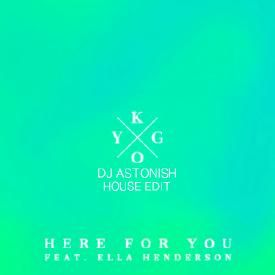 Here for you (DJ Astonish House Edit)