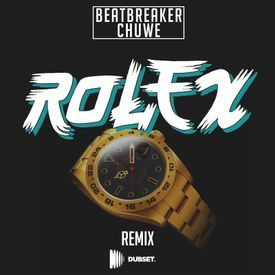 Rolex (BeatBreaker & Chuwe Trap Remix)