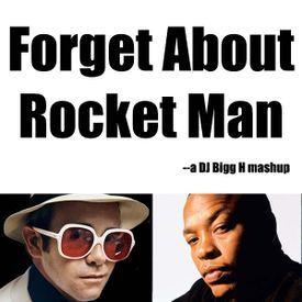 Forget About Rocket Man--Elton John vs Dr Dre--DJ Bigg H