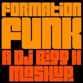 Formation Funk--Beyonce vs The 70's--DJ Bigg H