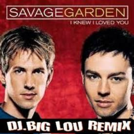 Djbiglou163 savage garden i knew i loved you dj big lou remix uploaded by djbiglou163 listen for I knew i loved you by savage garden