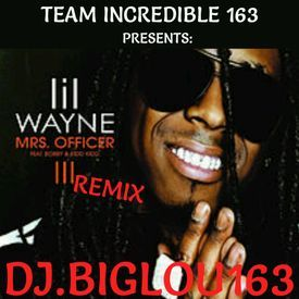 LIL WAYNE FT BOBBY VALENTINO-MRS.OFFICER-DJ.BIGLOU163 REMIX-