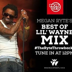 Best Of Lil Wayne (The Ryte Throwbacks On Hot 97) (1-5-16)