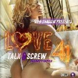 DJBSHADOW - DJ B SHADOW PRESENTS: LOVE TALK AND SCREW VOL.41 Cover Art