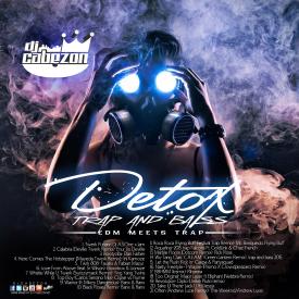 DJ CABEZON'S DETOX--TRAP AND BASS--TRACK 5