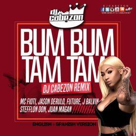 Bum Bum Tam Tam- Dj Cabezon Remix- English + Spanish Version-