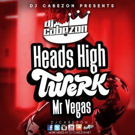 Heads High Twerk Remix Version