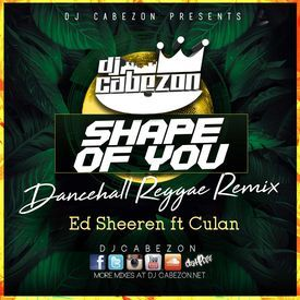 Shape of you-Dj Cabezon Dancehall Reggae Remix- Ed Sheeren ft Culan