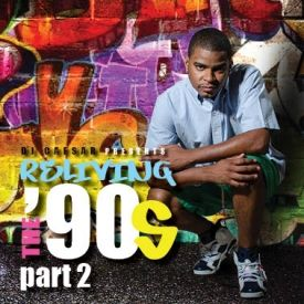 DJCaesar - Reliving the 90s Pt. 2 Cover Art