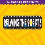 DJCaesar - Reliving The 90s Pt. 3 Cover Art