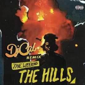 The Hills - DJ CAL Remix