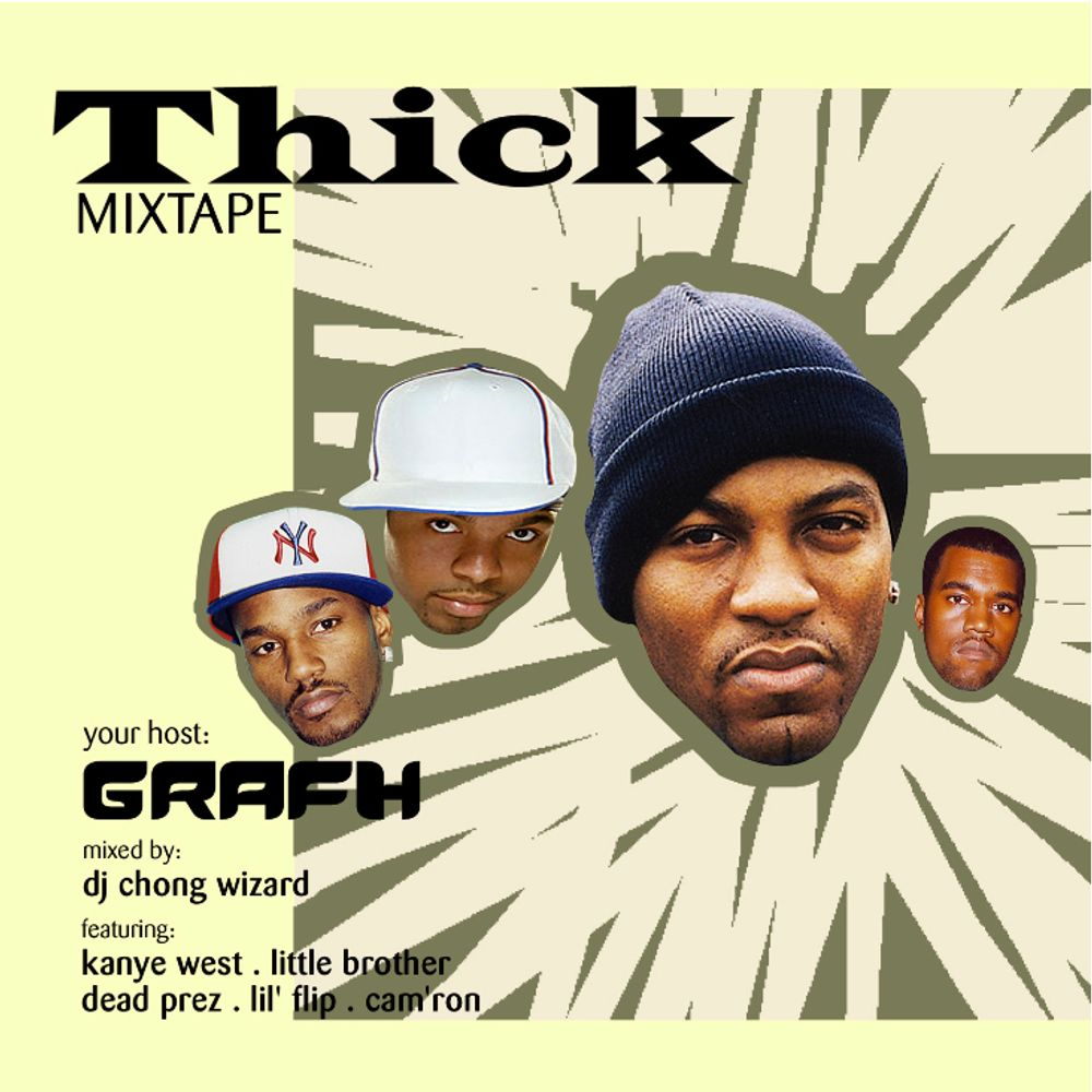 Thick Mixtape by Grafh, from DjChongWizard: Listen for Free