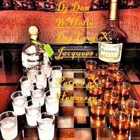 Me, U, Hennessy, & Patron