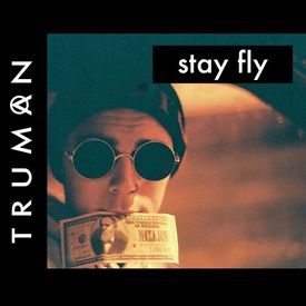 Stay Fly - Truman Remix (Preview)