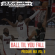 """Ball Til You Fall"" Clean Pregame Mix Vol. 9 (It's Up)"