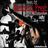 DJ Cotton Here @DJCottonHere - Tha Real Best Of Bankroll Fresh  (Fully Loaded) Cover Art
