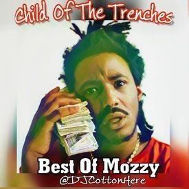 Child Of The Trenches (Best Of Mozzy)