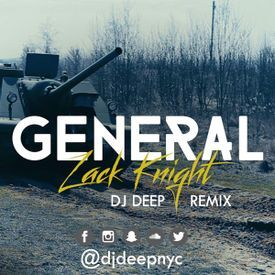 General - Zack Knight (@DjDeepNYC_Remix)
