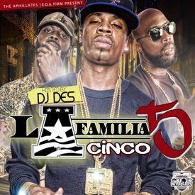 La Familia 5 Hosted By DJDES