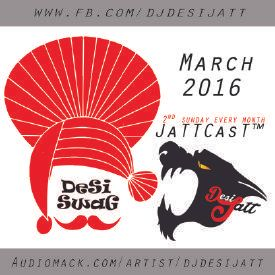 Dj Desi Jatt - JaTTCasT March16