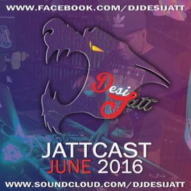 June 2016 JaTTCasT DJDESIJATT