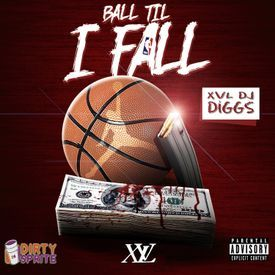 Ball Till I Fall (2018) Mix