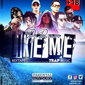 DJ DIMAR - LIKE ME (TRAP) MIXTAPE DEC 2016