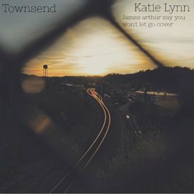 James Arthur SAY YOU WON'T LET GO (Townsend,Katie Lynn) Cover