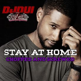 Usher & Zaytoven feat. Future-Stay at Home (ChoppedandScrewed)