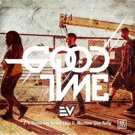 E-V Feat. Lorine Chia & Machine Gun Kelly - GoodTime (Main)