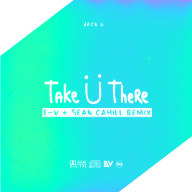 Take U There (E-V & Sean Cahill Remix)
