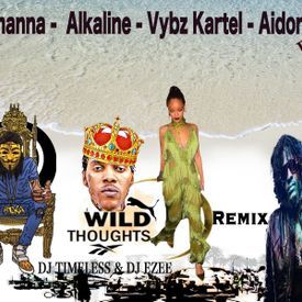 Wild Thoughts Remix Ft. Alkaline - Vybz Kartel - Aidonia  (2017) intro mix