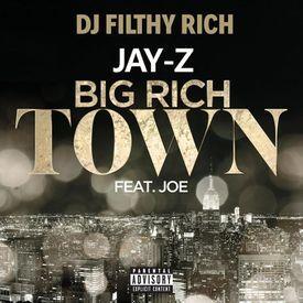 Big Rich Town (DJ Filthy Rich blend)