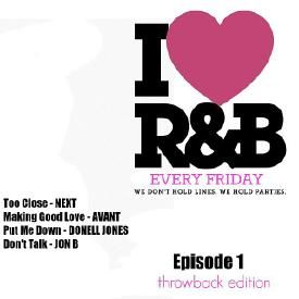 I Love R&B - Throwback Edition (Episode 1)