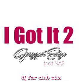 I Got It 2 (DJ FMR Club Mix)