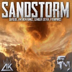 Sandstorm - Darude X Anthem Kingz X Danger Ultra X FrankNice