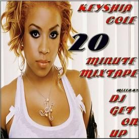20 MINUTE MIXTAPE (KEYSHIA COLE EDITION)