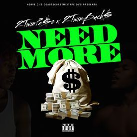 2TwinPe$o ft. 2TwinBuck$ - Need More