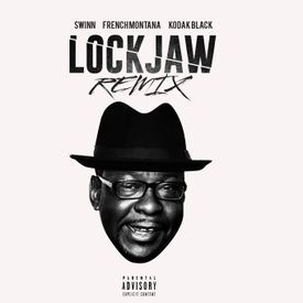 KODAK BLACK - FRENCH MONTANA - JSWINN - { LOCK JAW } RMX -1