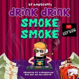 Drink Drink Smoke Smoke