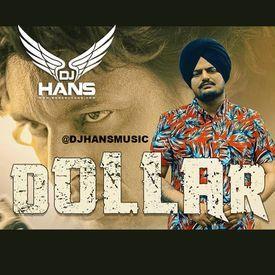 Dollar- Sidhu Moose Wala Dj Hans